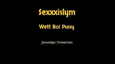 Wett Boi Pussy